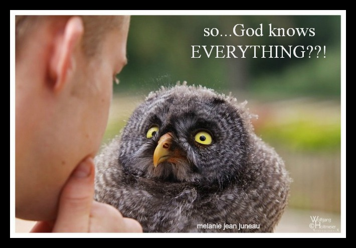 God knows EVERYTHING?!