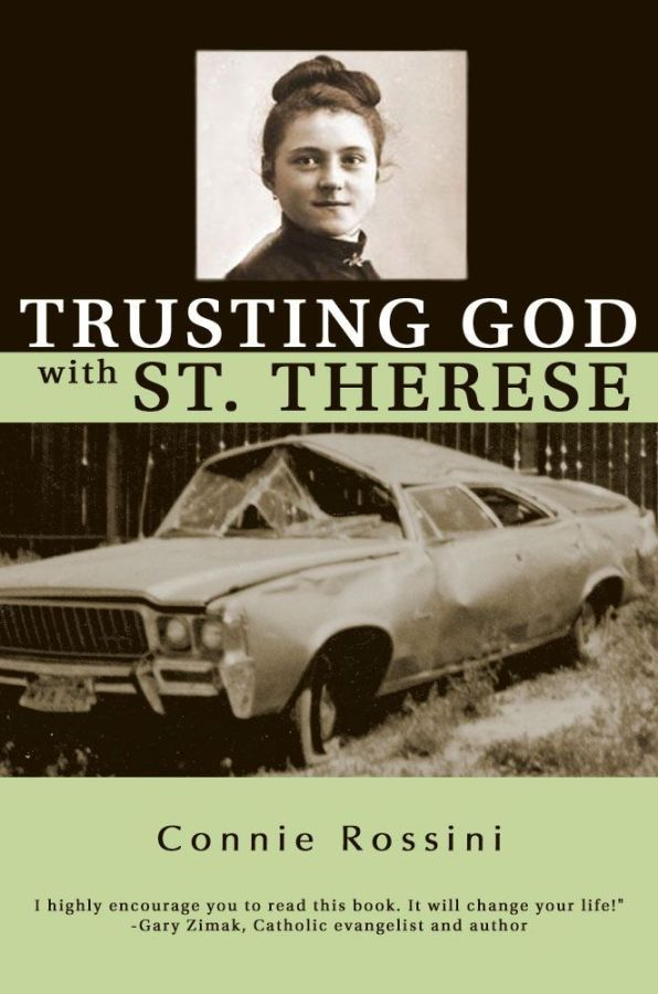 Trusting God with St. Therese  by Connie Rossini