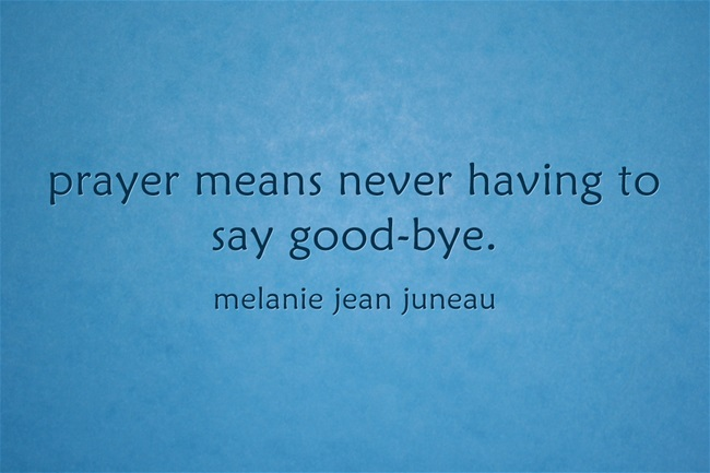 """Prayer Means Never Having to Say Goodbye:  """"Worth Revisiting!"""" Wednesday"""