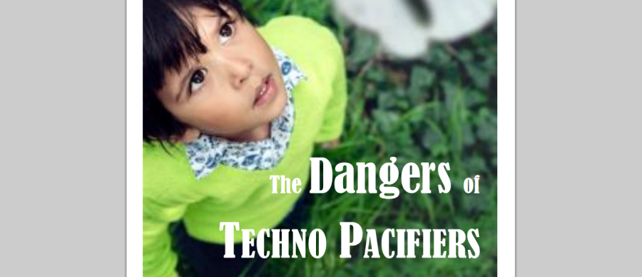 The Dangers of TechnoPacifers