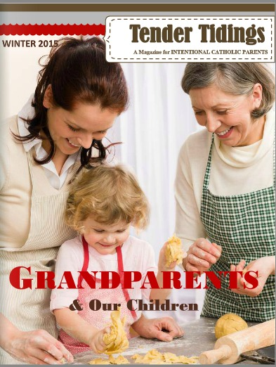 TENDER TIDINGS Magazine: Grandparents & Our Children