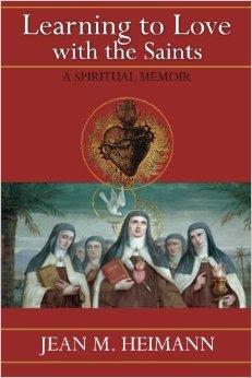 "Jean Heimann's ""Learning to Love with the Saints: A SpiritualMemoir"""