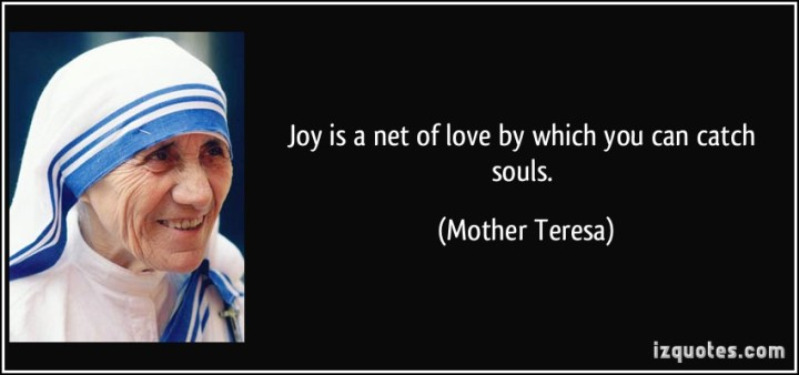 quote-joy-is-a-net-of-love-by-which-you-can-catch-souls-mother-teresa-183478