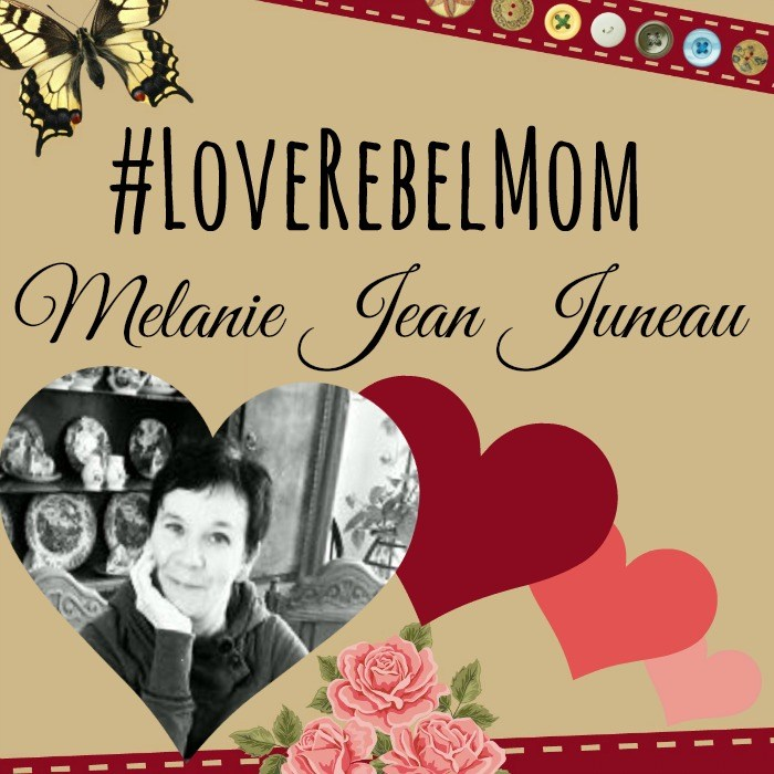 #LoveRebelMom and Blogger Melanie Jean Juneau